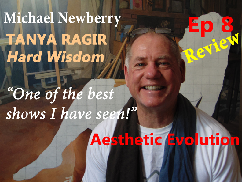 Ep. 8 Tanya Ragir Hard Wisdom Review Newberry Aesthetic Evolution