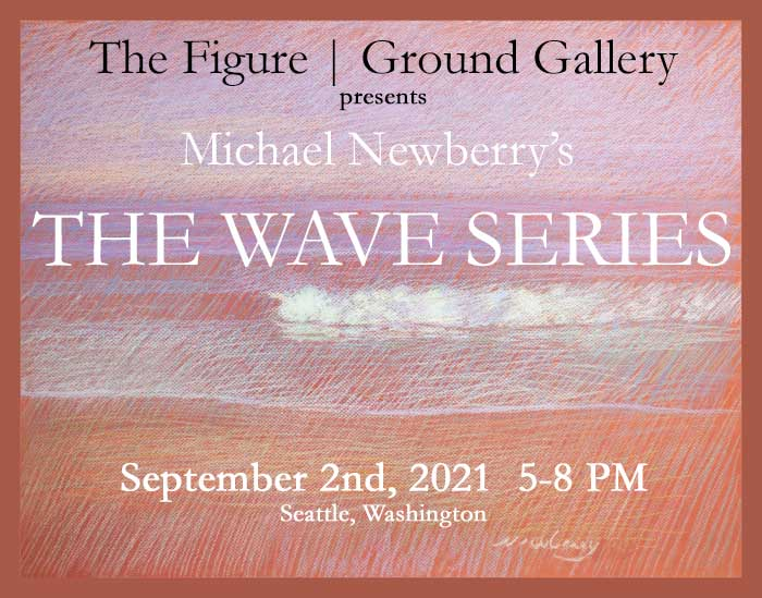 Newberry, The Wave Series, Figure Ground Gallery, September 2, 2021