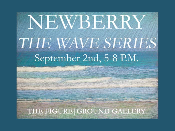 Newberry, The Wave Series, Figure | Ground Gallery